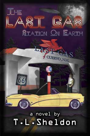 The Last Gas Station on Earth - A Novel by Terry L. Sheldon